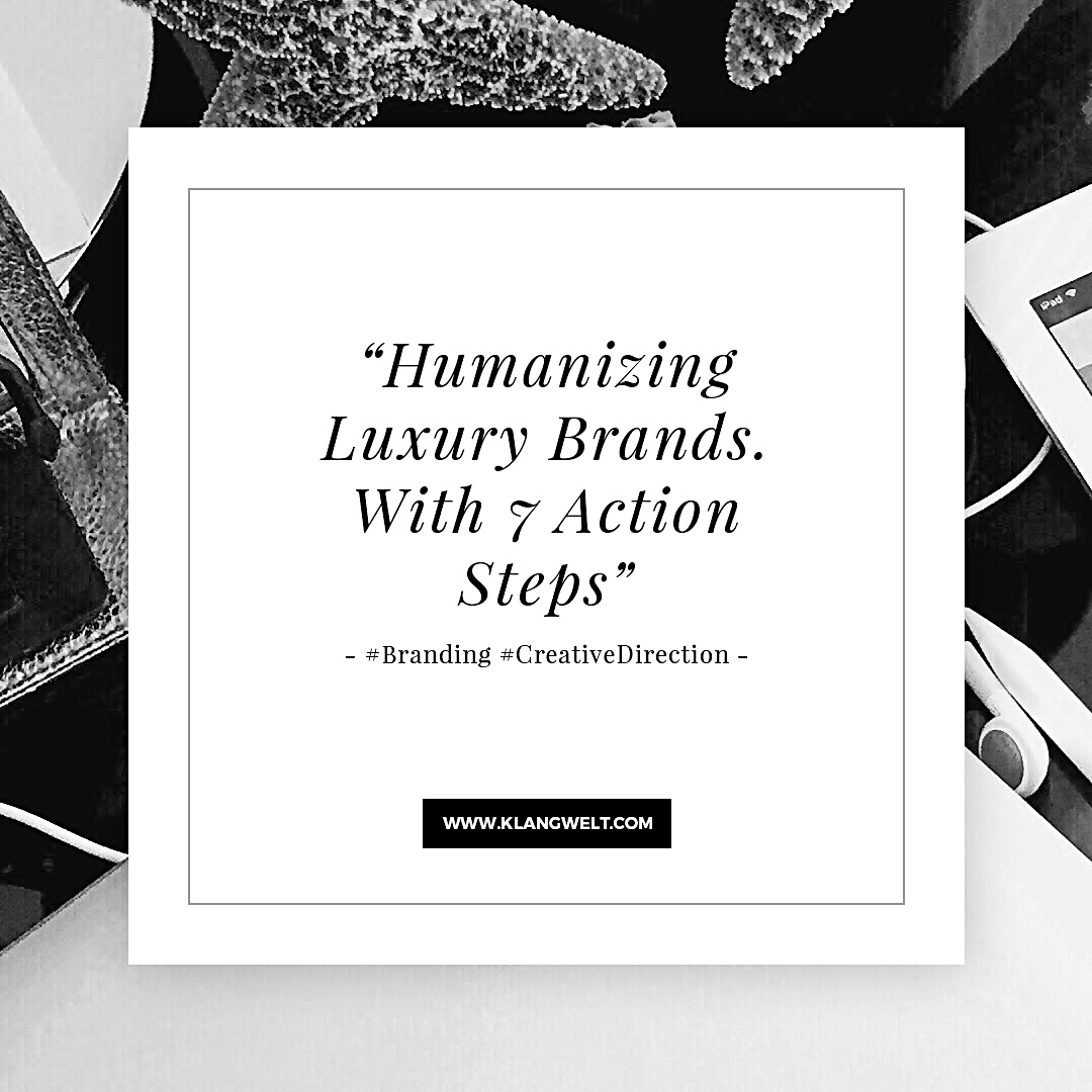 humanizing luxury brands klangwelt
