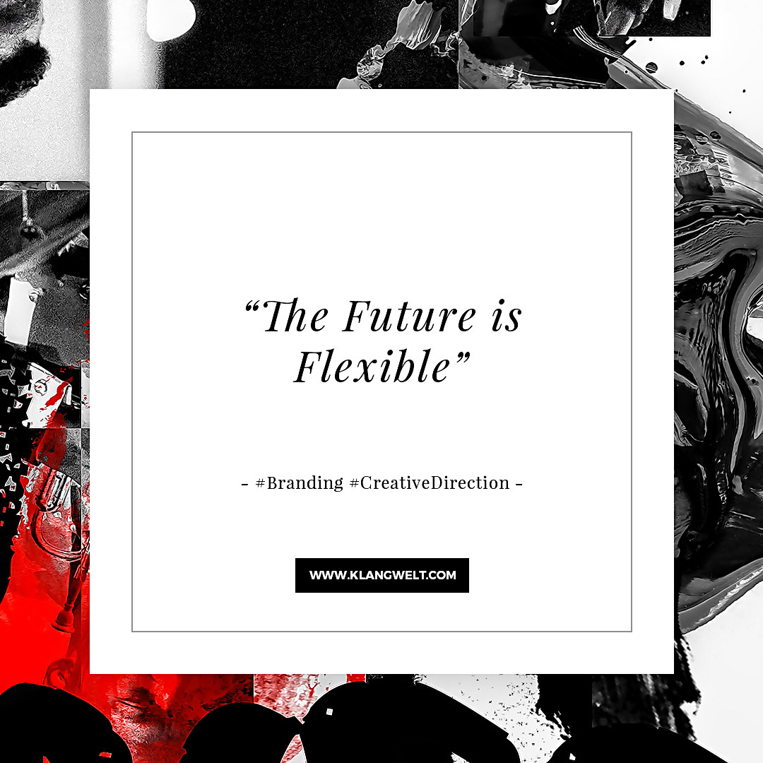 quote klangwelt future is flexible