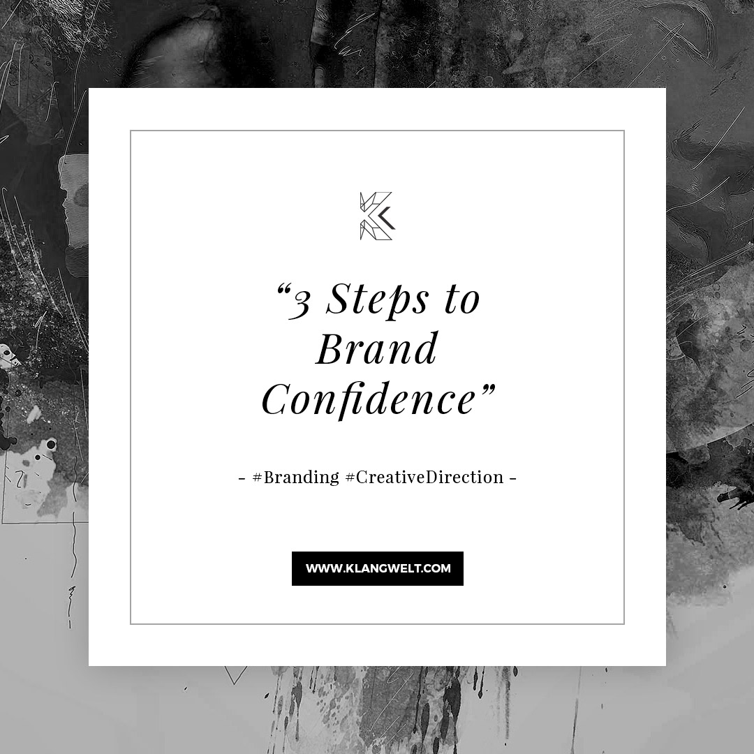 three steps to brand confidence by klangwelt